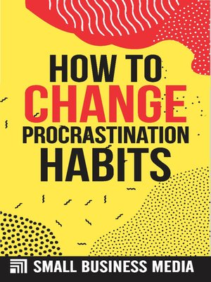 cover image of How to Change Procrastination Habits