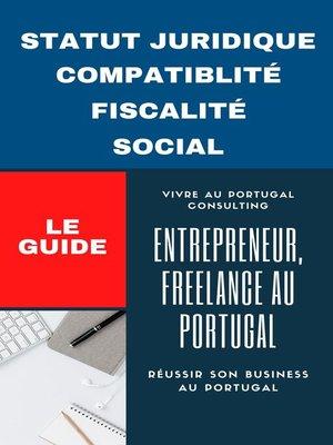 cover image of Entrepreneur, Freelance au Portugal le guide