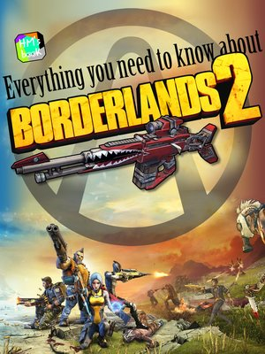 cover image of Everything you need to know about Borderlands 2