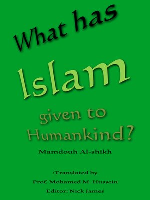 cover image of What has Islam given to Humankind?