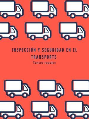cover image of INSPECCIÓN Y SEGURIDAD EN EL TRANSPORTE