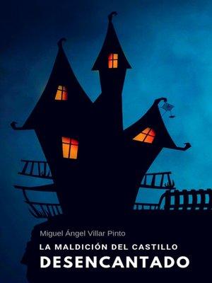 cover image of La maldición del castillo desencantado