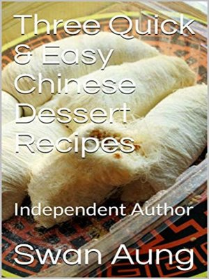 cover image of Three Quick & Easy Chinese Dessert Recipes