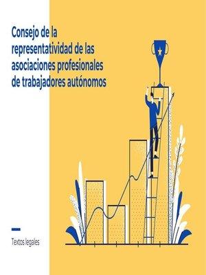 cover image of Consejo de la representatividad de las asociaciones profesionales de trabajadores autónomos
