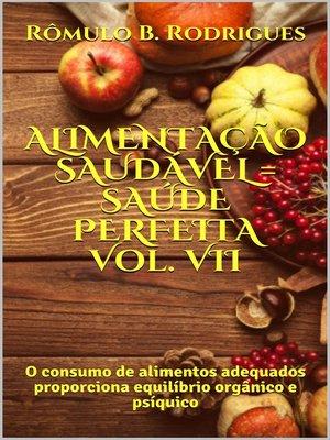 cover image of Alimentação Saudável = Saúde Perfeita Volume VII