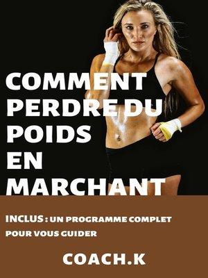 cover image of COMMENT PERDRE DU POIDS EN MARCHANT