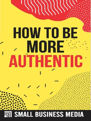 cover image of How to Be More Authentic