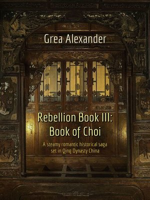 cover image of Book of Choi: A steamy romantic historical saga set in Qing Dynasty China