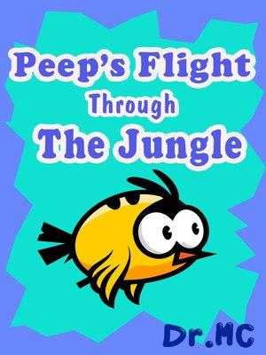 cover image of Peep's Flight Through the Jungle