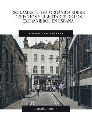 cover image of Reglamento Ley Orgánica sobre derechos y libertades de los extranjeros en España