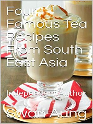 cover image of Four Famous Tea Recipes From South East Asia