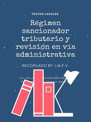 cover image of Régimen sancionador tributario y revisión en vía administrativa