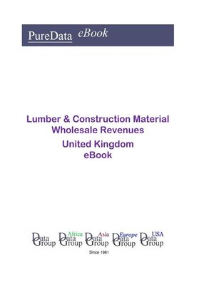 cover image of Lumber & Construction Material Wholesale Revenues in the United Kingdom