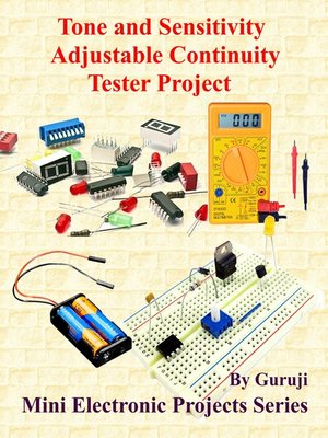 cover image of Tone and Sensitivity Adjustable Continuity Tester Project