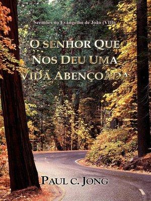 cover image of Sermoes no Evangelho de João (Ⅷ)--O SENHOR QUE NOS DEU UMA VIDA ABENÇOADA