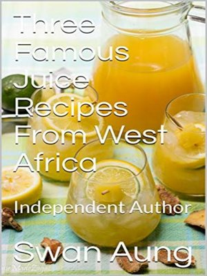 cover image of Three Famous Juice Recipes From West Africa