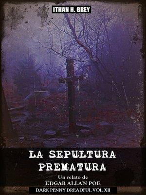 cover image of La Sepultura Prematura