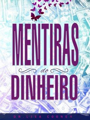 cover image of Mentiras Do Dinheiro