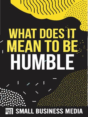 cover image of What Does It Mean to Be Humble