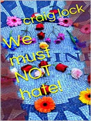 cover image of We Must NOT Hate