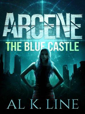 cover image of The Blue Castle: Arcene, Book 1