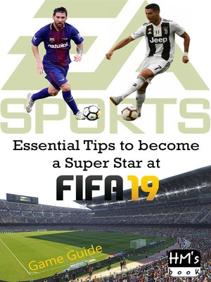 cover image of Essential Tips to become a Super Star at FIFA 19