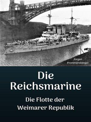 cover image of Die Reichsmarine--Die Flotte der Weimarer Republik