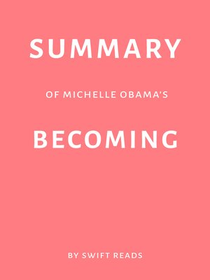 cover image of Summary of Michelle Obama's Becoming by Swift Reads
