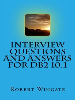 cover image of Interview Questions and Answers for DB2 10.1