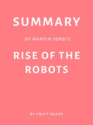 cover image of Summary of Martin Ford's Rise of the Robots by Swift Reads