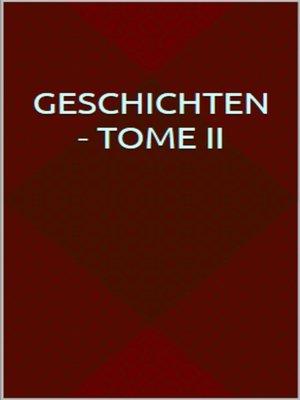 cover image of Geschichten--Tome II