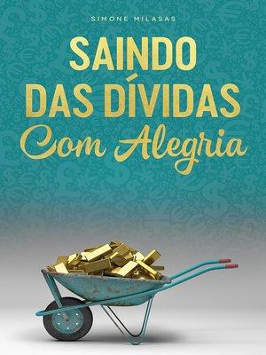 cover image of SAINDO DAS DÍVIDAS COM ALEGRIA