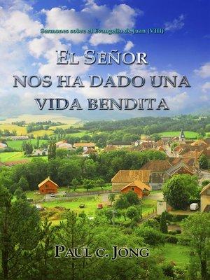 cover image of EL SEÑOR NOS HA DADO UNA VIDA BENDITA