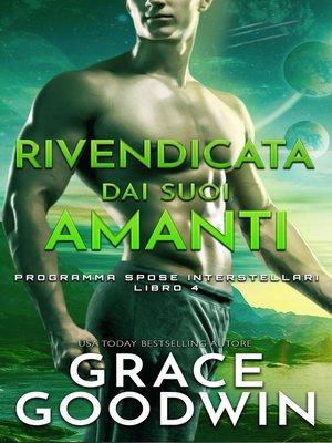 cover image of Rivendicata dai suoi amanti