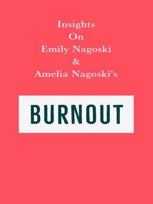 cover image of Insights on Emily Nagoski & Amelia Nagoski's Burnout