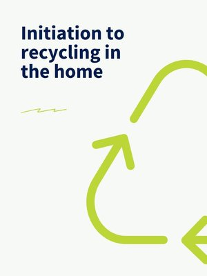 cover image of Initiation to recycling in the home
