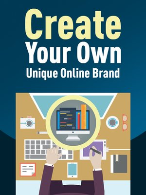 cover image of Create Your Own Unique Online Brand