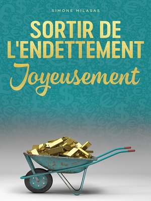 cover image of Sortir De L'endettement Joyeusement