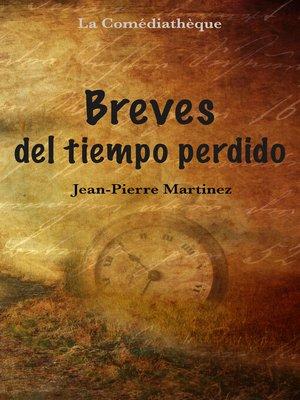 cover image of Breves del tiempo perdido