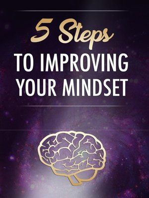 cover image of 5 Steps to Improving Your Mindset