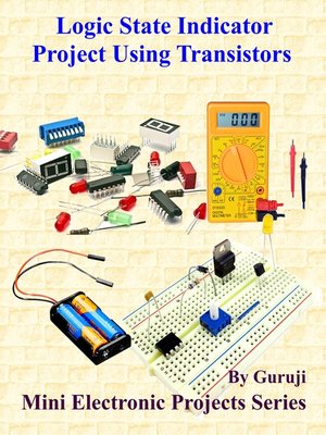cover image of Logic State Indicator Project Using Transistors