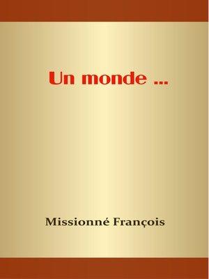 cover image of Un monde ...
