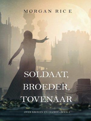 cover image of Soldaat, Broeder, Tovenaar