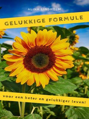 cover image of Gelukkige Formule voor een beter en gelukkiger leven!