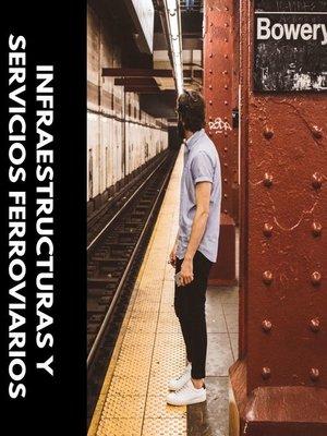 cover image of Infraestructuras y servicios ferroviarios