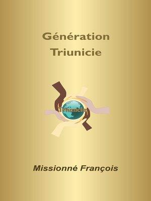 cover image of Génération T,  Génération Triunicie