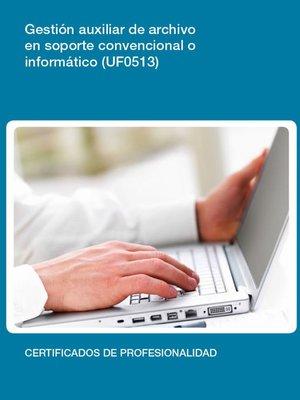 cover image of UF0513--Gestión auxiliar de archivo en soporte convencional o informático