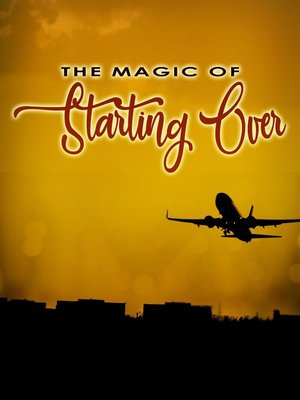 cover image of The Magic of Starting Over