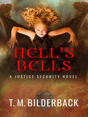 cover image of Hell's Bells--A Justice Security Novel