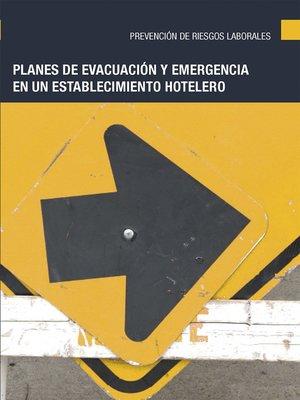 cover image of Planes de evacuación y emergencia en un establecimiento hotelero